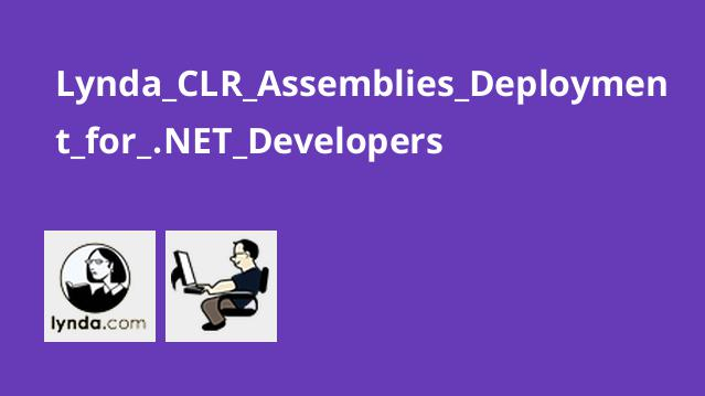 Lynda CLR Assemblies Deployment for .NET Developers