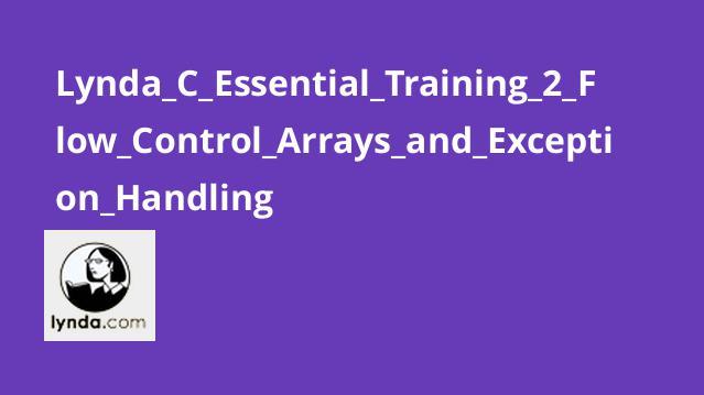 آموزش اصولی سی شارپ – بخش 2 –کنترل جریان، آرایه ها و مدیریت استثنا