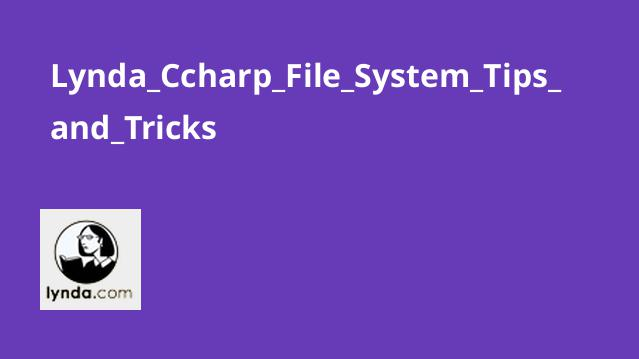 Lynda C# File System Tips and Tricks