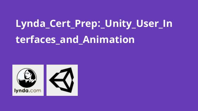 آشنایی با مبانی رابط های کاربری و انیمیشن در Unity