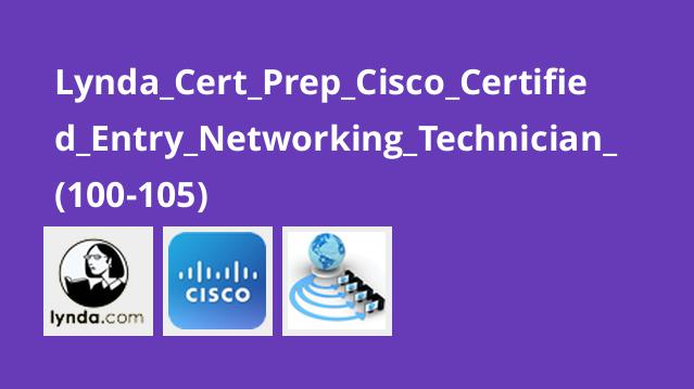 Lynda Cert Prep Cisco Certified Entry Networking Technician (100-105)
