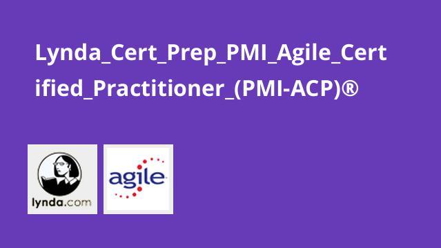 آموزش گواهینامه( PMI Agile Certified Practitioner (PMI-ACP