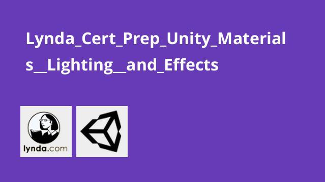 آشنایی با Material ها، نورپردازی و افکت ها در Unity