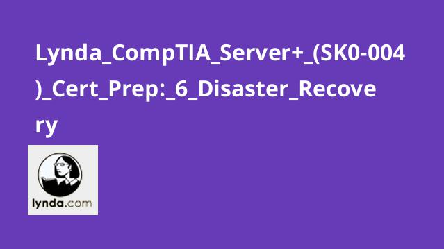 آشنایی با Disaster Recovery در CompTIA Server+ (SK0-004) Cert Prep
