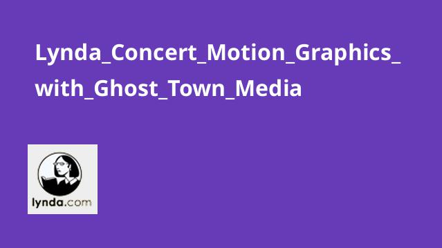 Lynda Concert Motion Graphics with Ghost Town Media