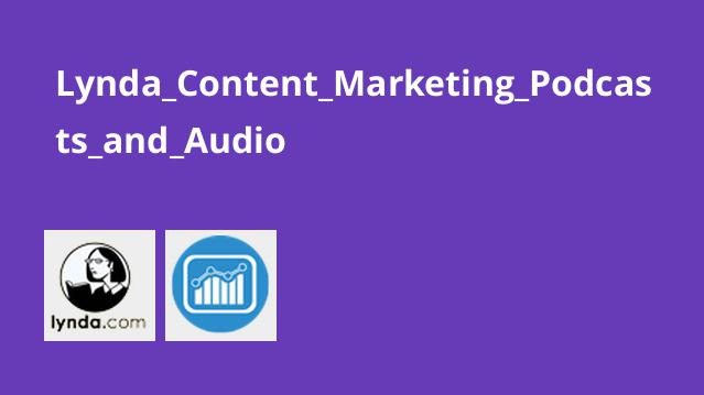 Lynda_Content_Marketing_Podcasts_and_Audio