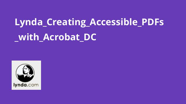 Lynda_Creating_Accessible_PDFs_with_Acrobat_DC