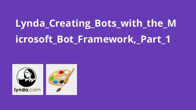 Lynda Creating Bots with the Microsoft Bot Framework, Part 1