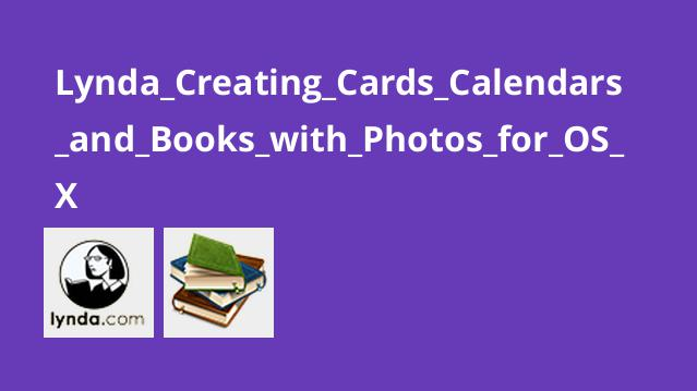 Lynda_Creating_Cards_Calendars_and_Books_with_Photos_for_OS_X
