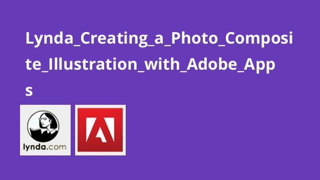 ساخت تصاویر ترکیبی در Adobe Apps