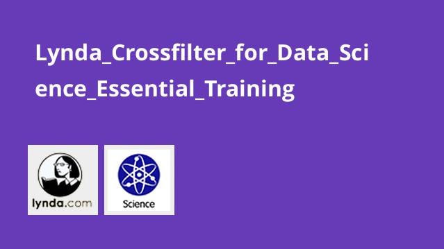 Lynda Crossfilter for Data Science Essential Training
