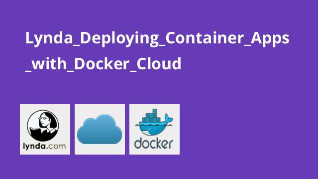 Lynda Deploying Container Apps with Docker Cloud