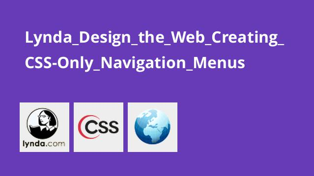 Lynda_Design_the_Web_Creating_CSS-Only_Navigation_Menus