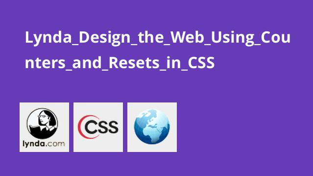 Lynda Design the Web Using Counters and Resets in CSS