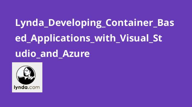 آموزش توسعه برنامه های Container Based با Visual Studio و Azure