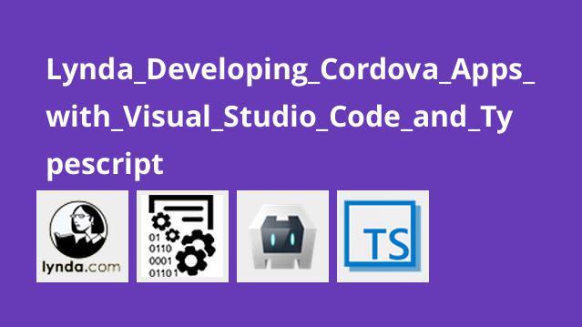 آموزش توسعه اپلیکیشن هایCordova باVisual Studio Code وTypescript