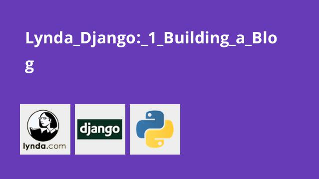 Lynda Django: 1 Building a Blog