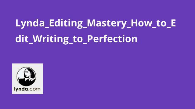 آموزش مهارت ویراستاری- چگونه نوشته را به صورت کامل ویرایش کنیم؟