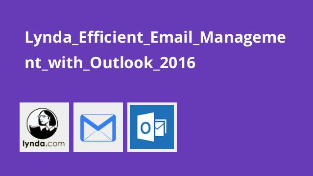 مدیریت مناسب ایمیل ها با Outlook 2016