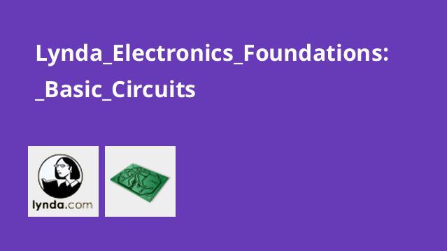Lynda Electronics Foundations: Basic Circuits