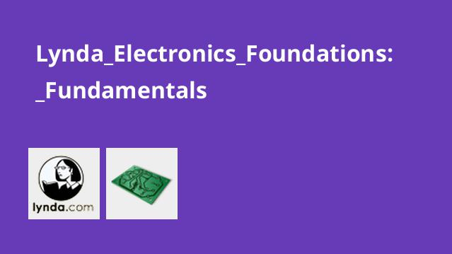 Lynda Electronics Foundations: Fundamentals
