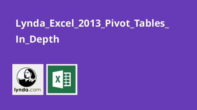 Lynda Excel 2013 Pivot Tables In Depth