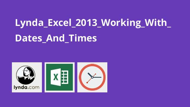 کار با تاریخ و زمان در Excel 2013