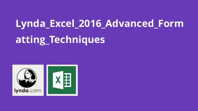 Lynda_Excel_2016_Advanced_Formatting_Techniques