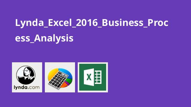 آموزش آنالیز فرآیند کسب و کار با نرم افزار Excel 2016
