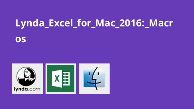 Lynda Excel for Mac 2016: Macros
