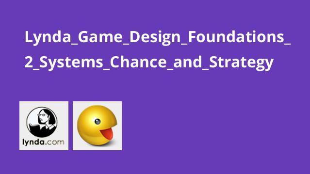 آموزش مبانی طراحی بازی – قسمت 2 – سیستم ها، شانس و استراتژی