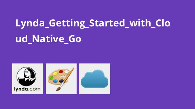 آموزش شروع کار با Cloud Native Go