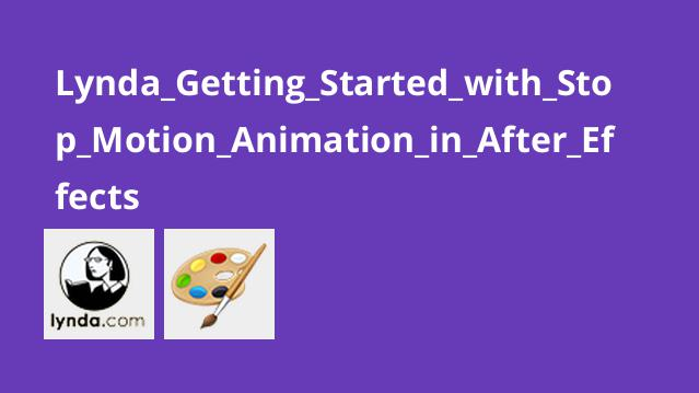 Lynda_Getting_Started_with_Stop_Motion_Animation_in_After_Effects