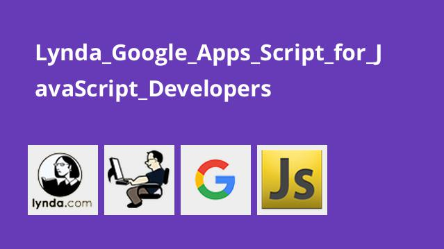 Lynda Google Apps Script for JavaScript Developers