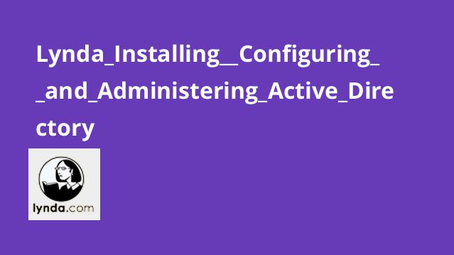 Lynda_Installing__Configuring__and_Administering_Active_Directory