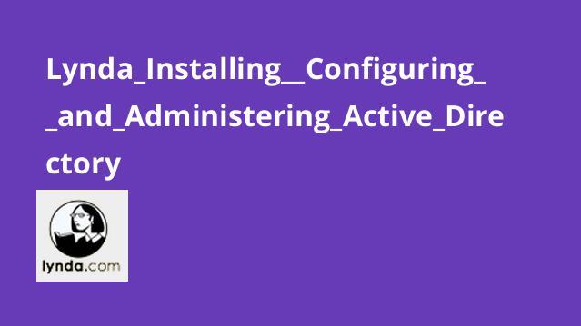 نصب، پیکربندی و مدیریت Active Directory