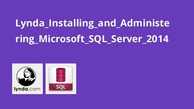 مدیریت ونصب و راه اندازی Microsoft SQL Server 2014