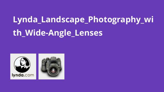 عکاسی از منظره با لنز های Wide-Angle