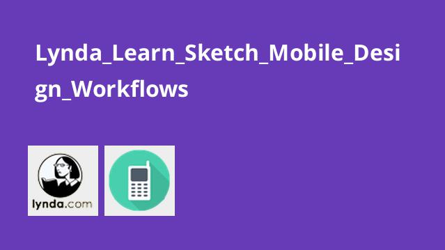 Lynda Learn Sketch Mobile Design Workflows