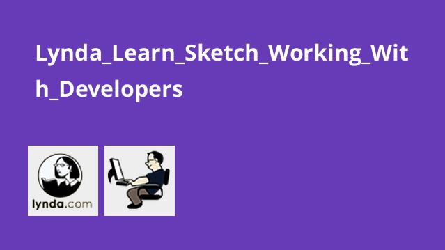 Lynda Learn Sketch Working With Developers