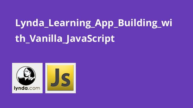 آموزش ساخت اپلیکیشن با Vanilla JavaScript