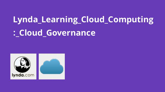 Lynda Learning Cloud Computing: Cloud Governance