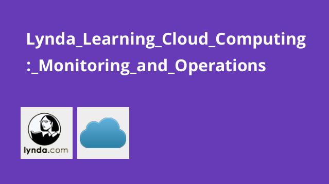 Lynda Learning Cloud Computing: Monitoring and Operations