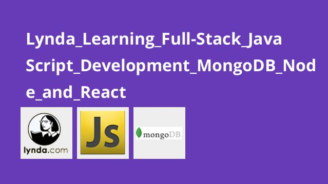 Lynda Learning Full-Stack JavaScript Development MongoDB Node and React