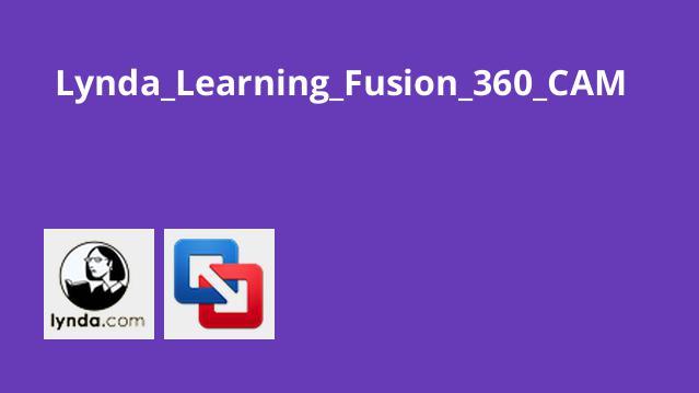 آموزش Fusion 360 CAM