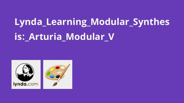 Lynda Learning Modular Synthesis: Arturia Modular V
