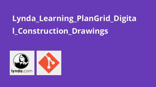 آموزش نقشه های ساخت و ساز دیجیتال درPlanGrid