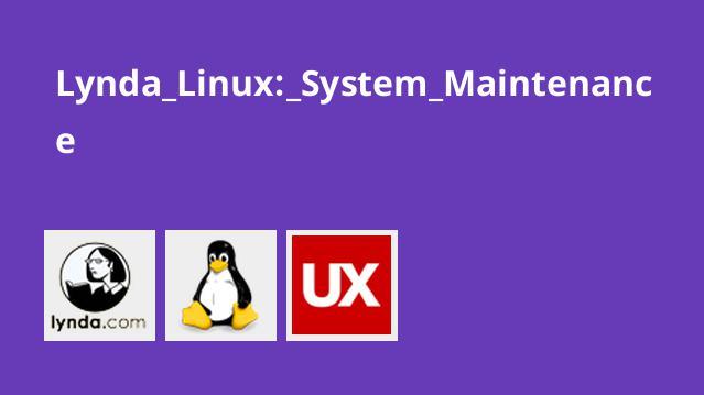 آموزش لینوکس: نگهداری سیستم
