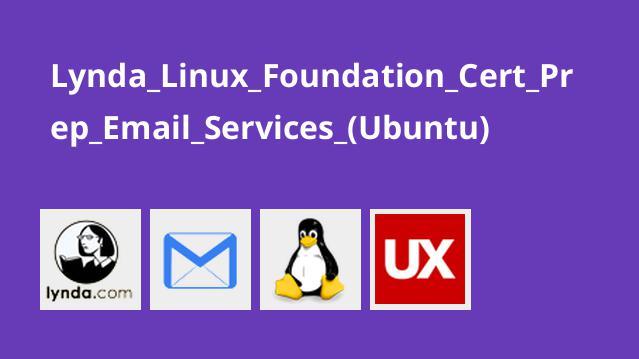 آموزش سرویس های ایمیلی (Ubuntu) در آزمونLinux Foundation