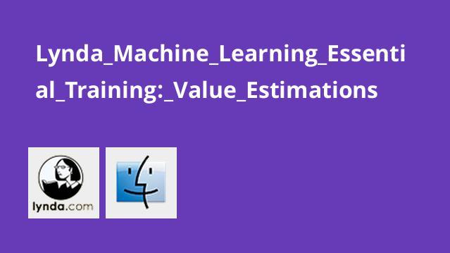 Lynda Machine Learning Essential Training: Value Estimations